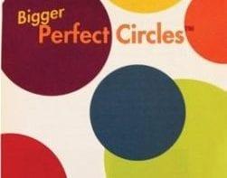 Perfect Circles – Bigger